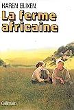 La Ferme Africaine; Karen Blixen ; Trad. Du Danois Par Yvonne Manceron - [Paris] : Gallimard - 01/01/1987