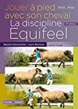 Jouer à pied avec son cheval, la méthode Equifeel - Campagne Et Compagnie - 03/02/2021