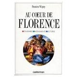 Au coeur de Florence - Itinéraires, monuments, lectures