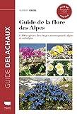 Guide de la flore des Alpes - 1400 espèces des étages montagnard, alpin et subalpin