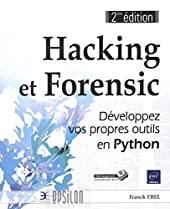 Hacking et Forensic - Développez vos propres outils en Python (2e édition) de Franck Ebel