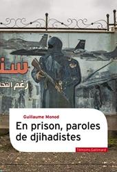 En prison, paroles de djihadistes de Guillaume Monod