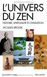 L'Univers du zen - Histoire, spiritualité et civilisation de Jacques Brosse