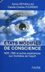 États modifiés de conscience - NDE, OBE et autres expériences aux frontières de l'esprit de Sylvie Déthiollaz