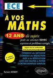 A vos maths ! 12 ans de sujets corrigés posés au concours EDHEC de 2010 à 2021 - ECE