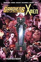 Les Gardiens de la Galaxie & X-Men - Le Vortex noir de Brian Michael Bendis