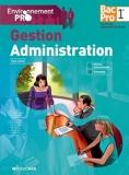 Environnement pro Gestion Administration 1re Bac Pro by Michèle Sendre (2013-05-08) - Foucher - 08/05/2013