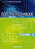 Électrotechnique Tome 3 - Électronique de puissance, Bac Pro ELEEC, CAP PROELEC (2011)