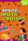 Je révise par les mots croisés - 9-10 ans by Christian Lamblin (2008-06-12) - RETZ - 12/06/2008