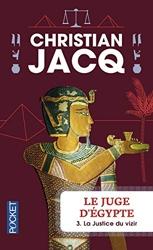 Le juge d'Egypte - La justice du vizir vol 3 de Christian JACQ