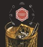 Cocktail codex - Fondamentaux, techniques, déclinaisons
