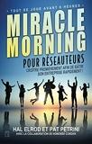 Miracle Morning pour réseauteurs - Croître premièrement afin de bâtir son entreprise rapidement !- Tout se joue avant 8 heures - Trésor Caché - 31/01/2018