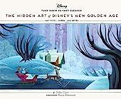 Hidden Art Of Disney New Golden Age - The Hidden Art of Disney's New Golden Age de Didier Ghez