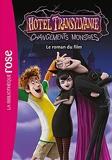 Hôtel Transylvanie 4 - Changements monstres - Le roman du film