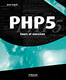 PHP 5 - Cours et exercices.