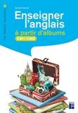 Enseigner l'anglais à partir d'albums CM1-CM2 + CD-Rom + téléchargement - Livre avec 1 CD-Rom
