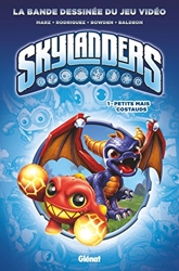 Skylanders - Tome 01 - Petits mais costauds de Ron Marz