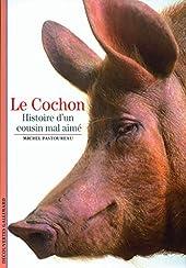 Le Cochon - Histoire d'un cousin mal aimé de Michel Pastoureau