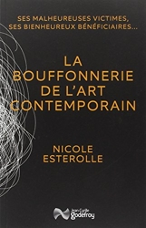 La bouffonnerie de l'art contemporain de Nicole Esterolle
