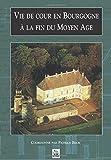 Vie de cour en Bourgogne à la fin du Moyen Age