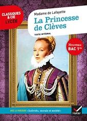 La Princesse de Clèves (Bac 2022) - Suivi du parcours « Individu, morale et société » de Mme de Lafayette