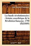 Les lundis révolutionnaires - Histoire anecdotique de la Révolution française. 1790 (Éd.1889)