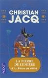 La Pierre de Lumière, tome 4 - La Place de vérité de Christian Jacq (6 juin 2002) Poche