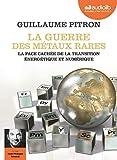 La Guerre des métaux rares - La face cachée de la transition énergétique et numérique - Livre audio 1 CD MP3 - Livret 8 pages - Audiolib - 05/06/2019