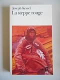 La Steppe rouge / Kessel, Joseph / Réf48665 - Folio - 01/01/1995