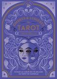 Ombres et lumières du Tarot - Voyage au coeur des 78 arcanes du Tarot de Marseille