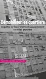 Démobiliser les quartiers - Enquêtes sur les pratiques de gouvernement en milieu populaire