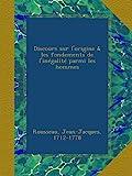 Discours sur l'origine & les fondements de l'inégalité parmi les hommes - Ulan Press - 31/08/2012