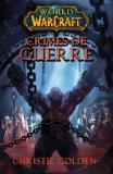 World of Warcraft - Crimes de guerre - Crimes de guerre - Format Kindle - 9,99 €