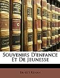 Souvenirs D'enfance Et De Jeunesse - Nabu Press - 05/01/2010