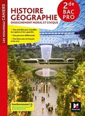 Les nouveaux cahiers - Histoire-Géographie-EMC 2de Bac Pro - Éd. 2019 - Manuel élève d'Olivier Apollon