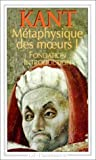 Métaphysique des moeurs - Tome 1.Fondation.Introduction de Kant. Emmanuel (1994) Poche