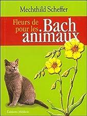 Fleurs de Bach pour les animaux de Mechthild Scheffer