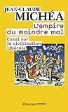 L'empire du moindre mal - Essai sur la civilisation lib??rale by Jean-Claude Mich??a (2010-02-28) - 28/02/2010