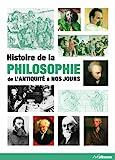 Histoire de la philosophie - De l'Antiquité à nos jours