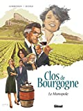 Clos de Bourgogne - Tome 01 - Le monopole