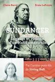Sundancer sagesse et visions d'un natif américain