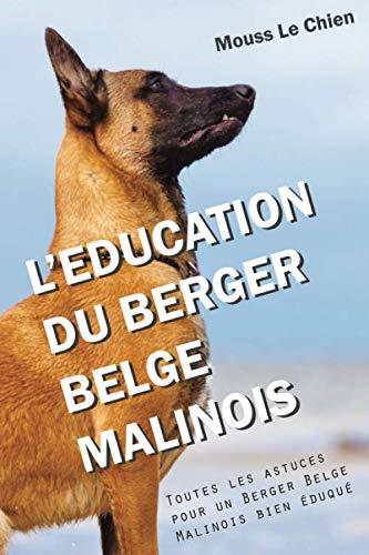 L'EDUCATION DU BERGER BELGE MALINOIS