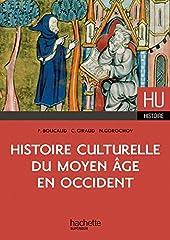 Histoire culturelle du Moyen Âge en Occident de Nathalie Gorochov