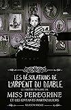 Miss Peregrine, Tome 06 - Les désolations de l'Arpent du Diable