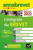 Annales du brevet Annabrevet 2022 L'intégrale du brevet 3e - Pour préparer les 4 épreuves écrites et l épreuve orale