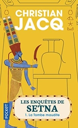 Les Enquêtes De Setna Tome 1 - La Tombe Maudite de Christian JACQ