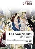 Les Américains de Paris - Hommes d'affaires, comtesses et jeunes oisifs (1880-1941)