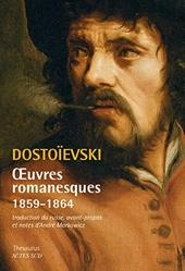 Oeuvres romanesques 1859-1864 de Fédor Dostoïevski