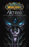 World of Warcraft - Arthas l'ascension du roi-Liche - Arthas l'ascension du roi-Liche - Format Kindle - 5,99 €