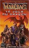 Warcraft, tome 1 - Le jour du dragon - 13/02/2004